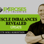Muscle Imbalances Revealed Update with Mike Robertson
