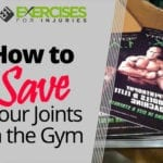 How to Save Your Joints in the Gym