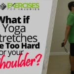 What if Yoga Stretches are Too Hard for your Shoulder?