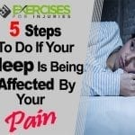 5 Steps to Do if Your Sleep is Being Affected By Your Pain