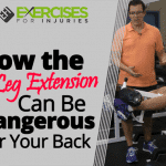 How the Leg Extension Can Be Dangerous for Your Back