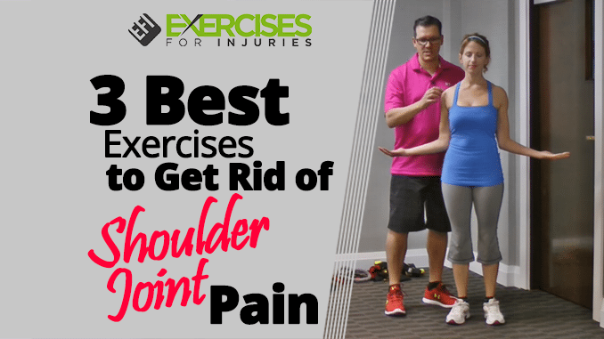 3 Best Exercises to Get Rid of Shoulder Joint Pain