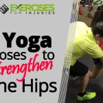 4 Yoga Poses to Strengthen the Hips