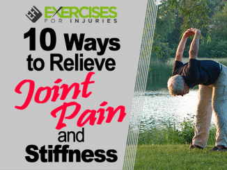 10 Ways to Relieve Joint Pain and Stiffness