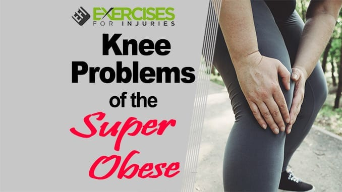 Knee Problems of the Superobese