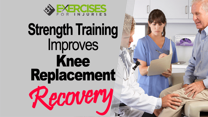 Strength Training Improves Knee Replacement Recovery copy