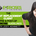 The Joint Replacement Client: Pre & Post-Op Exercise Guidelines – with Jody Kennett