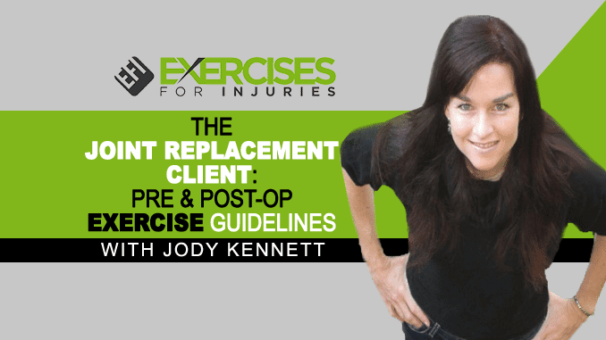The Joint Replacement Client Pre and Post-Op Exercise Guidelines – with Jody Kennett copy