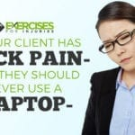 If Your Client Has Neck Pain, Why they Should Never Use a Laptop?