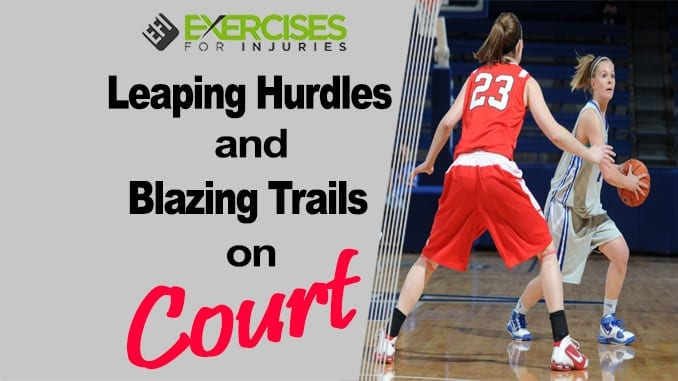 Leaping Hurdles and Blazing Trails on Court