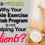 Why Your Ankle Exercise Rehab Program is Not Helping Your Clients