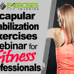 Scapular Stabilization Exercises – Webinar for Fitness Professionals