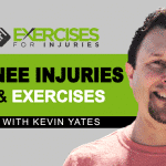 Knee Injuries & Exercises with Kevin Yates