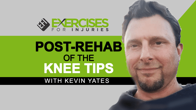 Post Rehab of the Knee Tips copy