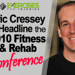 Eric Cressey to Headline the 2010 Fitness & Rehab Conference