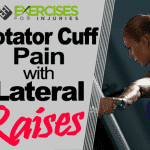 Rotator Cuff Pain with Lateral Raises