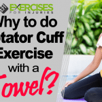 Why to do Rotator Cuff Exercise with a Towel?