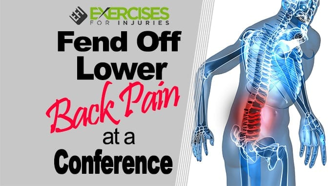Fend Off Lower Back Pain at a Conference