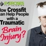 How Crossfit can Help People with a Traumatic Brain Injury?
