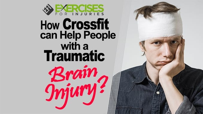 How Crossfit can Help People with a Traumatic Brain Injury