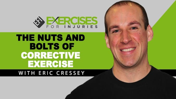 The Nuts and Bolts of Corrective Exercise with Eric Cressey