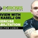 Interview with Rick Kaselj on Exercise Rehabilitation