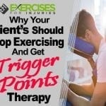 Why Your Client's Should Stop Exercising and Get Trigger Points Therapy
