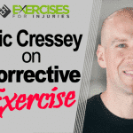 Eric Cressey on Corrective Exercise
