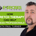 How Stretch Therapy Can Help Fitness Professionals with Paul Turner