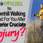 Is Downhill Walking Good For You After Anterior Cruciate Surgery?