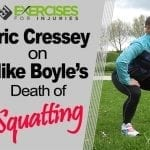 Eric Cressey on Mike Boyle's Death of Squatting