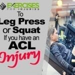 To Leg Press or Squat if You have an ACL Injury?