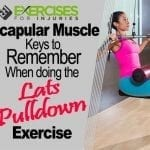 Scapular Muscle Keys to Remember When Doing the Lats Pulldown Exercise
