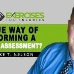 Unique Way of Performing a Fitness Assessment? (Interview with Mike T Nelson)