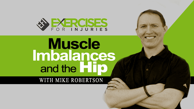 Muscle Imbalances and the Hip with Mike Robertson