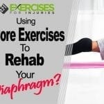 Using Core Exercises to Rehab Your Diaphragm?