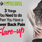 3 Things You Need to Do When You Have a Lower Back Pain Flare Up