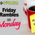 Fridays Rambles on Monday
