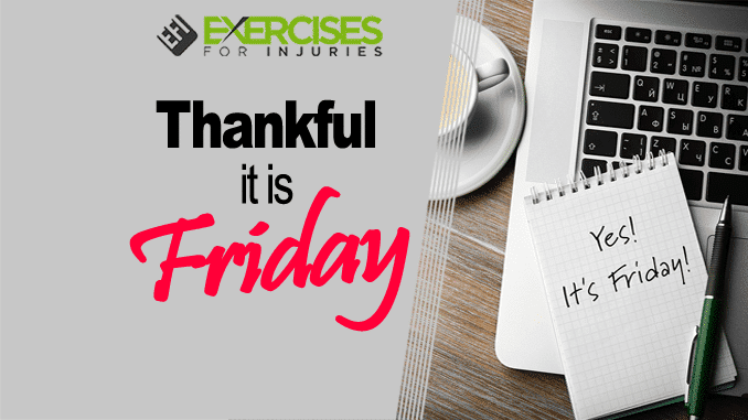 Thankful It is Friday