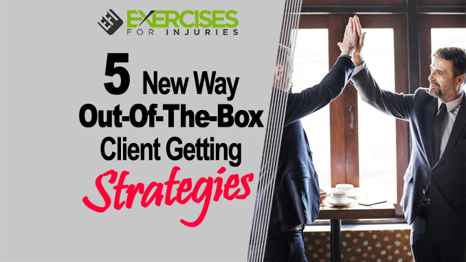 5 New Way Out-Of-The-Box Client Getting Strategies copy