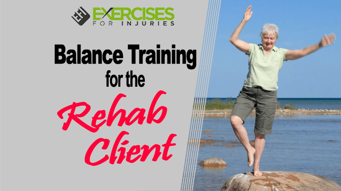 Balance Training for the Rehab Client