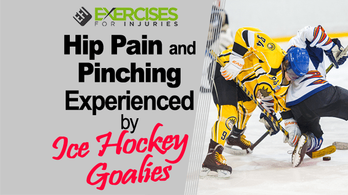 Hip Pain and Pinching Experienced by Ice Hockey Goalies