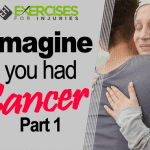 Imagine You Had Cancer – Part 1
