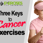 Three Keys to Cancer Exercises