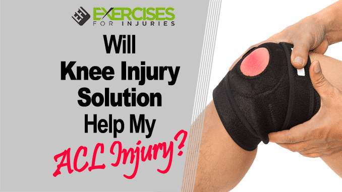 Will Knee Injury Solution Help My ACL Injury