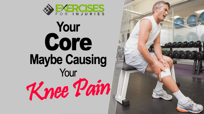Your Core May Be Causing Your Knee Pain