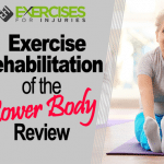 Exercise Rehabilitation of the Lower Body Review
