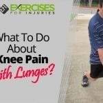 What To Do About Knee Pain with Lunges?