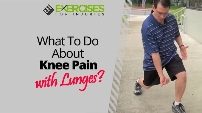 What To Do About Knee Pain with Lunges