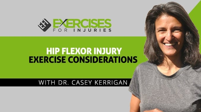Hip Flexor Injury Exercise Considerations with Dr. Casey Kerrigan